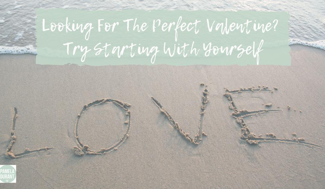 perfect Valentine self-love