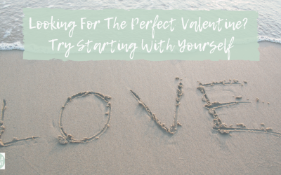 Looking For The Perfect Valentine? Try Starting With Yourself