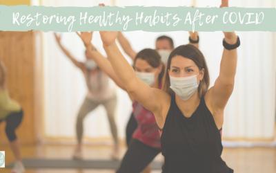 Restoring Healthy Habits After Covid