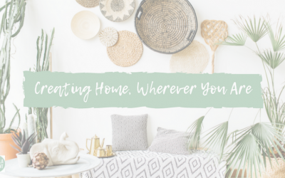 Creating Home, Wherever You Are